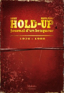 Hold-Up Journal d'un braqueur