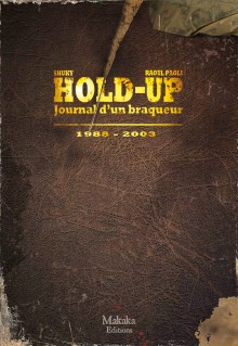 Hold-Up Journal d'un braqueur-Tome 2